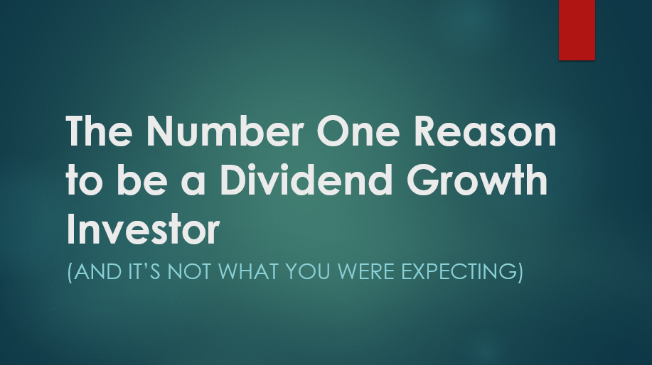 The Number One Reason to be a Dividend Growth Investor (And it's not what you were expecting)