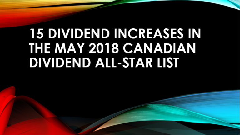 15 Dividend Increases in the May 2018 Canadian Dividend All-Star List