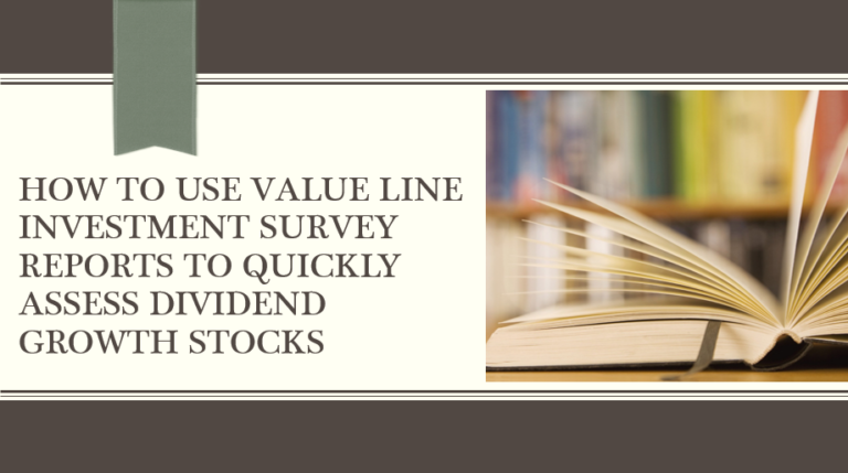 How to use Value Line Investment Survey Reports to Quickly Assess Dividend Growth Stocks