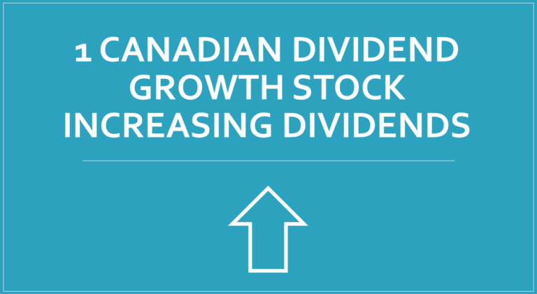1 Canadian Dividend Growth Stock Increasing Dividends