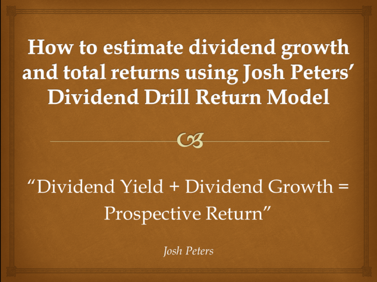 How to estimate dividend growth and total returns using Josh Peters' Dividend Drill Return Model [Example & Spreadsheet]