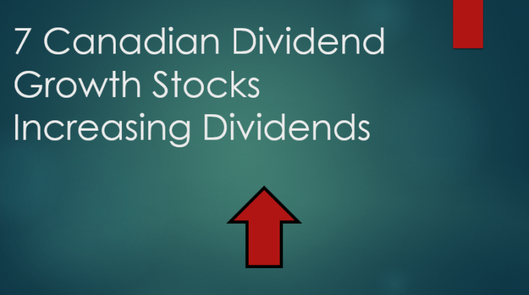 7 Canadian Dividend Growth Stocks Increasing Dividends