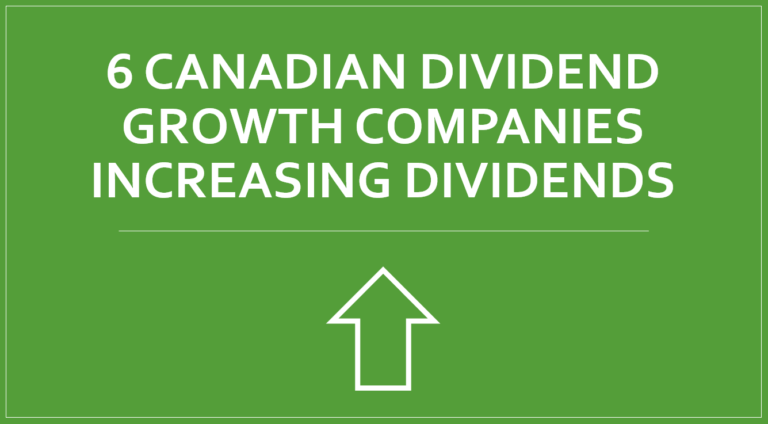 Another 6 Canadian Dividend Growth Stocks Increasing Dividends