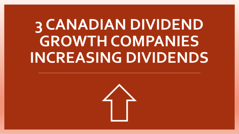 3 Canadian Dividend Growth Stocks Increasing Dividends