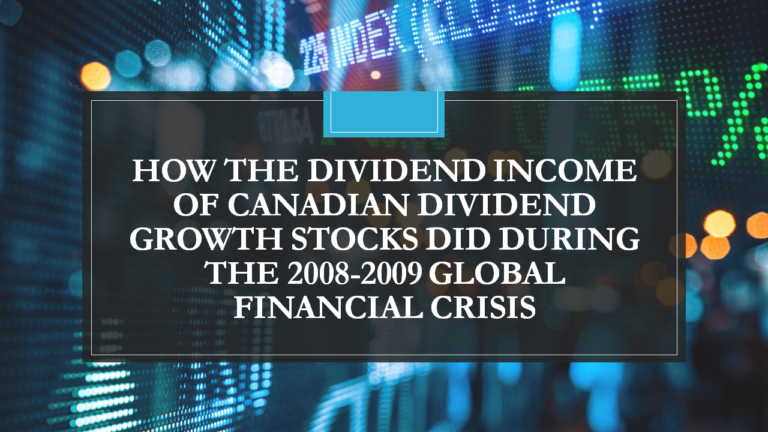 How the Dividend Income of Canadian Dividend Growth Stocks Did During the 2008-2009 Global Financial Crisis