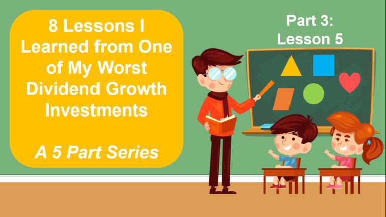 8 Lessons I Learned from One of My Worst Dividend Growth Investments, A 5-Part Series. Lesson 5