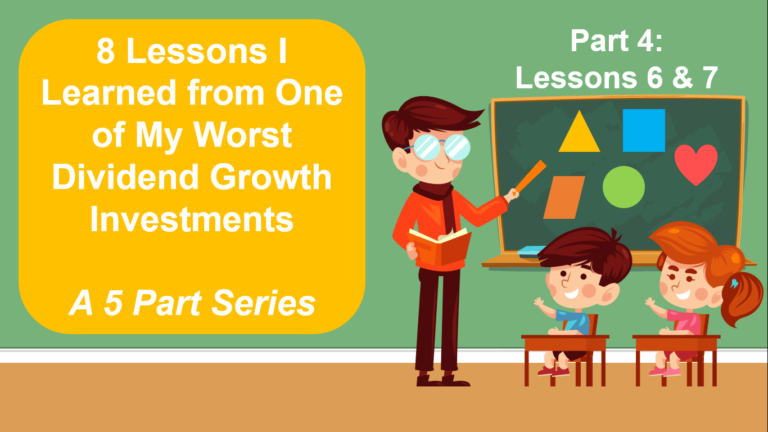 8 Lessons I Learned from One of My Worst Dividend Growth Investments, A 5-Part Series. Lessons 6 & 7