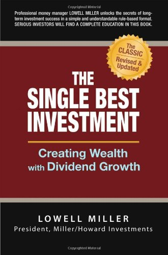 Lowell Miller Single Best Investment Creating Wealth with Dividend Growth
